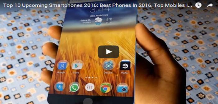 De Top-10 mobiele telefoons die je mag verwachten in 2016