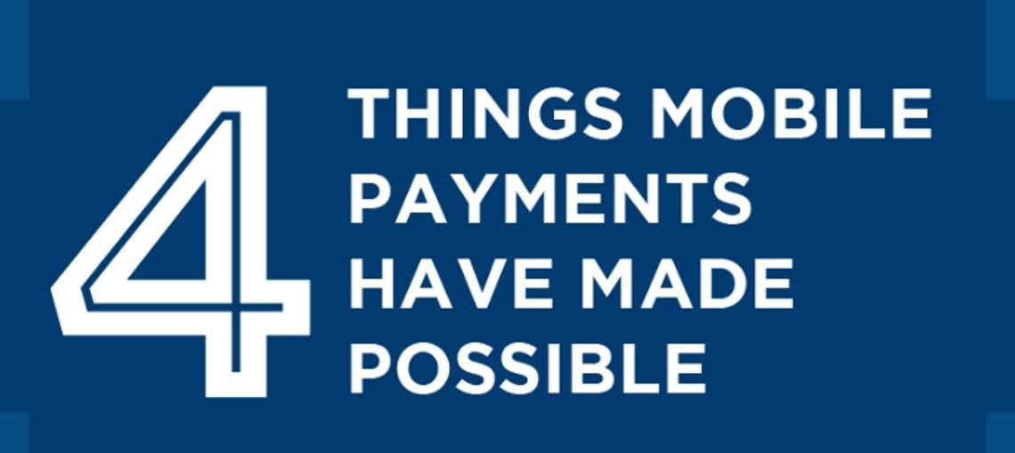 4 dingen die mobile payments mogelijk hebben gemaakt. Infographic